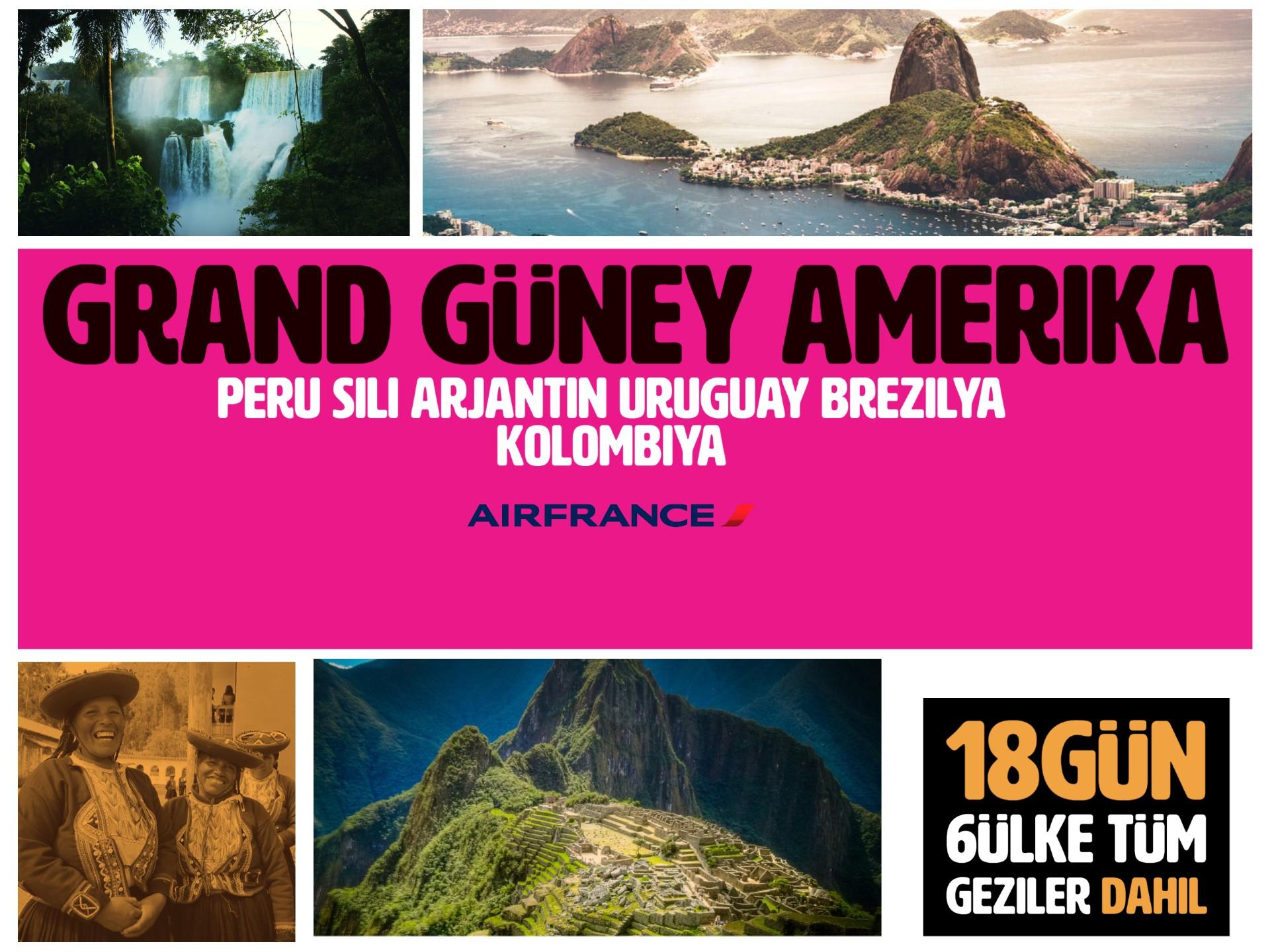 GRAND GÜNEY AMERİKA TURLARI - 18 GÜN - AIRFRANCE HY.